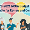 2020-2021 NCUA Budget Now Available for Review and Comment