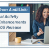 A Reminder from AuditLink: Abnormal Activity Monitoring Enhancements in the 21.05 Release