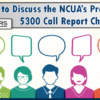 Join Us to Discuss the NCUA's Proposed 5300 Call Report Changes