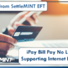 A Note from SettleMINT EFT: iPay Bill Pay No Longer Supporting Internet Explorer