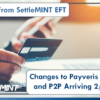 A Note from SettleMINT: Changes to Limits for Payveris Bill Pay and P2P Arriving 2/10/21