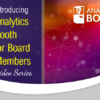 NEW Analytics Booth for Board Members Video Series!