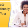 Communicate Data Visually to Capture Your Audience's Attention!