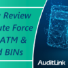 Join Us for a Review of Recent Brute Force Attacks on ATM & Debit Card BINs