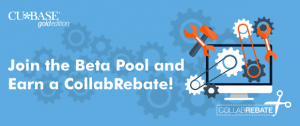 Join the Beta Pool and Earn a CollabRebate! | CU*Answers