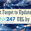 Don't Forget to Update Your BizLink 247 URL by June 11th!