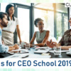 There's Still Time to Sign Up for CEO School 2019!