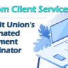 A Note from Client Services: Your Credit Union's Designated Statement Coordinator