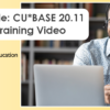 Now Available: CU*BASE 20.11 Release Training Video