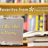 CU*BASE Favorites from Client Services and Education: Report Builder Main Menu