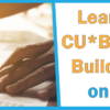 Learn All About CU*BASE Report Builder – Join Us on March 4th!