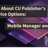 Learn All About CU Publisher's Self-Service Options: Mobile Manager and CU Info