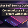 CU Publisher Self-Service Options: Communicate a Broad Range of Info with Mobile Alerts!
