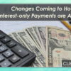 Changes Coming to How Interest-only Payments are Applied