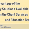 Take Advantage of the Many Solutions Available from the Client Services and Education Team!
