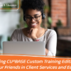 Presenting CU*BASE Custom Training Edition from Your Friends in Client Services and Education