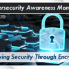 It's Cybersecurity Awareness Month!  Improving Security Through Encryption