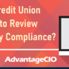 Is Your Credit Union Looking to Review Cybersecurity Compliance?