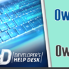 Developer's Help Desk: Owner's Voice and Owner's View