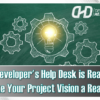 The Developer's Help Desk is Ready to Make Your Project Vision a Reality!