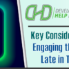 Check Out the Developer's Help Desk Video Series: Key Considerations – Engaging the DHD Too Late in the Process