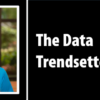 The Data Trendsetter: a new blog from Asterisk Intelligence