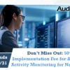 Don't Miss Out: 50% Off the Implementation Fee for Abnormal Activity Monitoring for New Users!