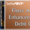 Fiserv Address Enhancement For Debit Cards