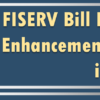 FISERV Bill Pay Mobile Enhancements Arriving in February