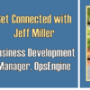 Get Connected with Jeff Miller – Video Recap