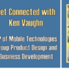 Get Connected with Ken Vaughn – Video Recap