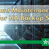 Important Maintenance Next Week for HA Backup Systems