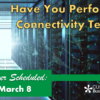 Action Required: We Need You to Perform a Connectivity Test Before March 8th!