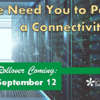 Reminder: The Next HA Rollover is Coming September 12th – We Need You to Perform a Connectivity Test!