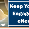 Keep Your Members Engaged with IMN eNewsletters!