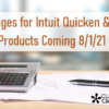 Pricing Changes for Intuit Quicken and QuickBooks Products Coming 8/1/21