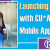 Launching MACO with CU*Answers Mobile App!