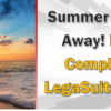 Summer is Slipping Away!  Have You Completed the LegaSuite Upgrade?