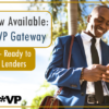 Video Now Available: Lender*VP Gateway, Part 2 – Ready to Book Lenders