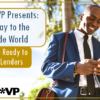 Lender*VP Presents: Gateway to the Outside World, Part 2 – Ready to Book Lenders