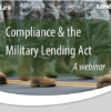 Compliance & the Military Lending Act