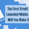 The first credit union has launched Mobile 4.0!  When will you make the move?