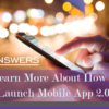 Learn More About How to Launch Mobile App 2.0!