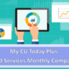 Join us for a My CU Today Plus Conference – Tiered Services Monthly Comparison