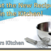Check Out the New Recipes We're Cooking in the Kitchen!