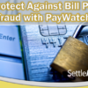 Protect Against Bill Pay Fraud with PayWatch!