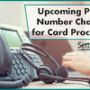 TOMORROW: New Phone Number Flags and Card Processing Changes Begin