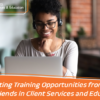 Presenting Training Opportunities from Your Friends in Client Services and Education