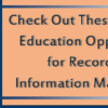 2 Upcoming Education Opportunities for Records and Information Management