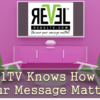 RevelTV Knows How Much Your Message Matters